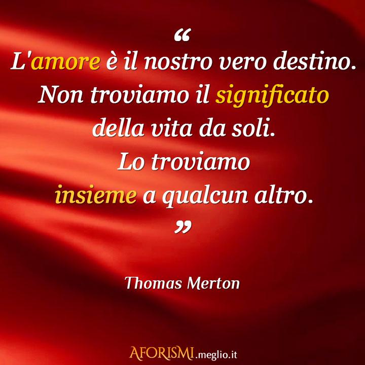 Très Thomas Merton • L'amore è il nostro vero destino. Non troviamo il  JB01