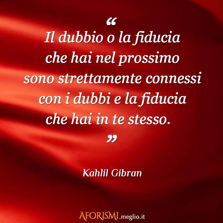 Super Kahlil Gibran • Il dubbio o la fiducia che hai nel prossimo sono  ZK87