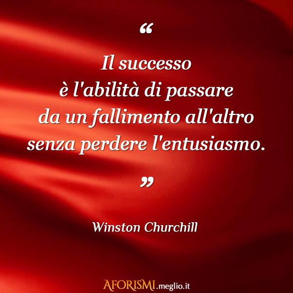 Conosciuto Winston Churchill • Il successo è l'abilità di passare da un  NV72