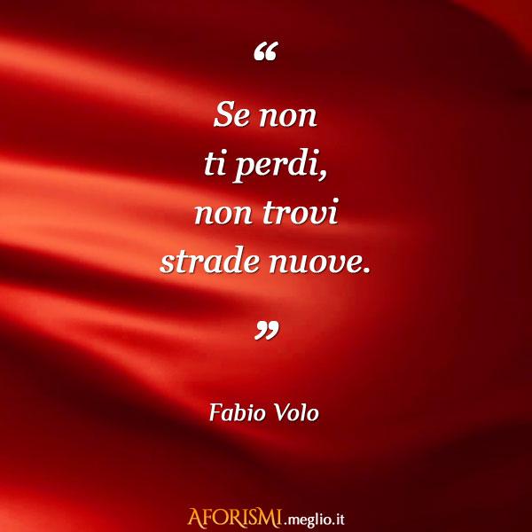 Famoso Frasi di Fabio Volo - pagina 3 MN49