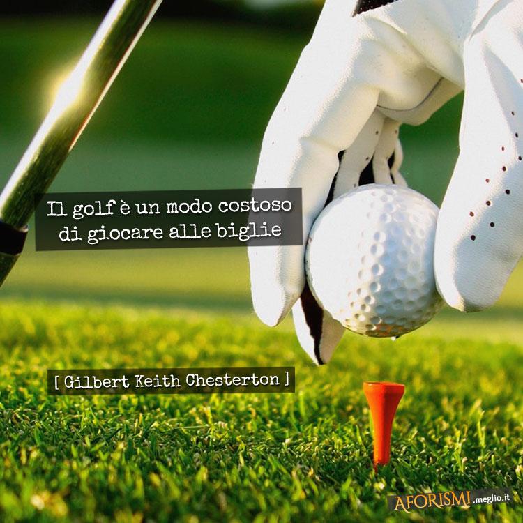 A mio avviso il golf è un modo costoso di giocare alle biglie.