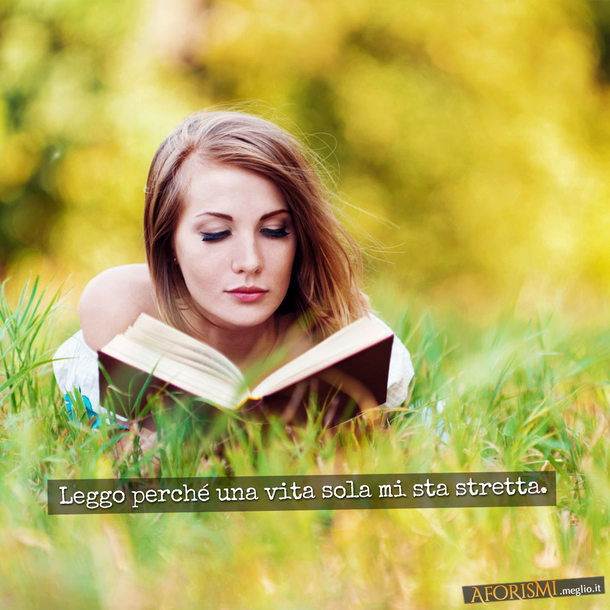 Leggo perché una vita sola mi sta stretta.