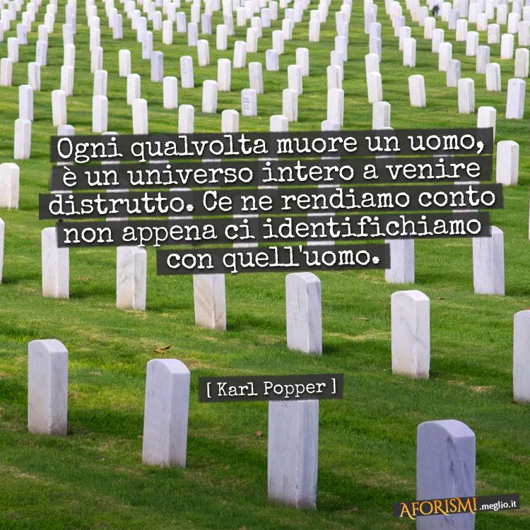 Preferenza Karl Popper • Ogni qualvolta muore un uomo, è un universo intero a  ZU39