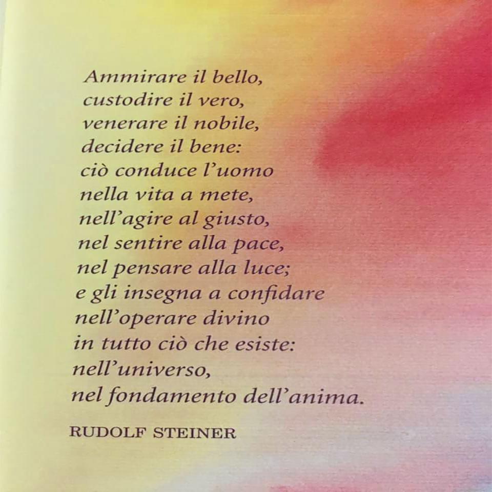 Il Bello Della Vita Frasi.Rudolf Steiner Ammirare Il Bello Custodire Il Vero Venerare Il Nobile Decidere Il