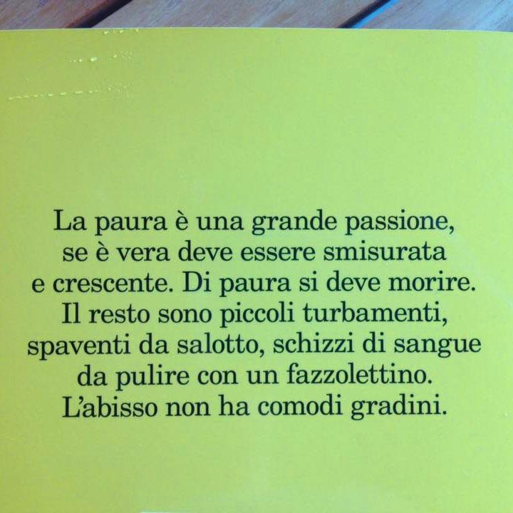 Stefano Benni La Paura E Una Grande Passione Se E Vera Deve