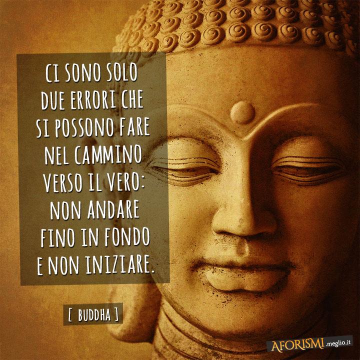 Buddha ci sono solo due errori che si possono fare nel cammino verso il vero non andare fino - Il budda nello specchio pdf gratis ...