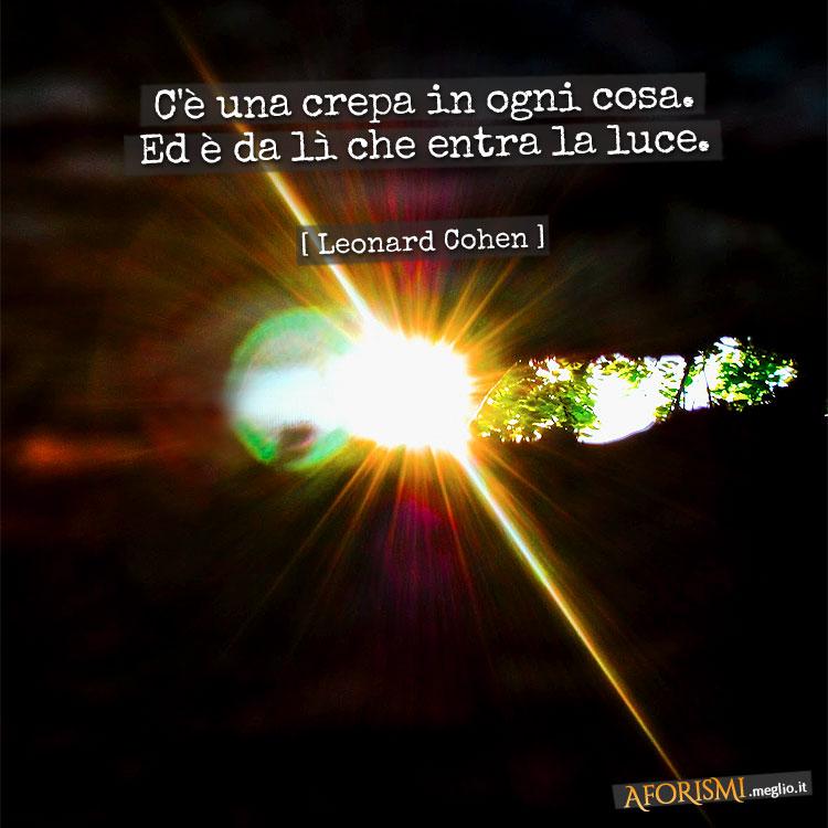 Leonard Cohen C E Una Crepa In Ogni Cosa Ed E Da Li Che Entra
