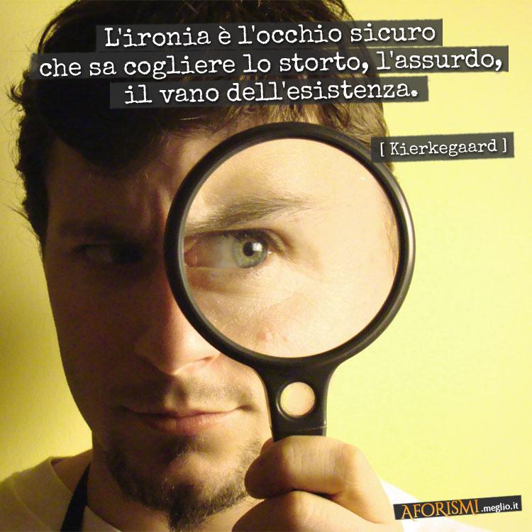 Soren Kierkegaard L Ironia è L Occhio Sicuro Che Sa