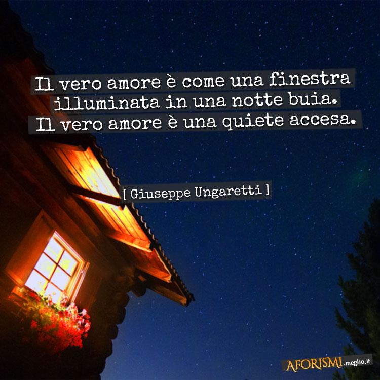 Giuseppe Ungaretti Il Vero Amore è Come Una Finestra Illuminata In