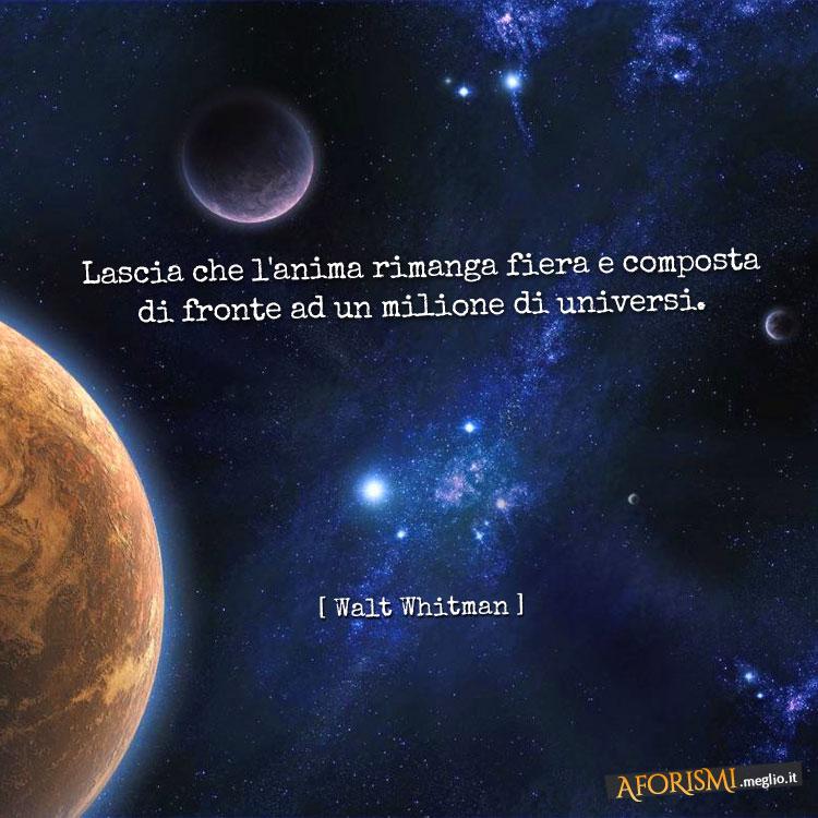 Walt Whitman Lascia Che L Anima Rimanga Fiera E Composta Di