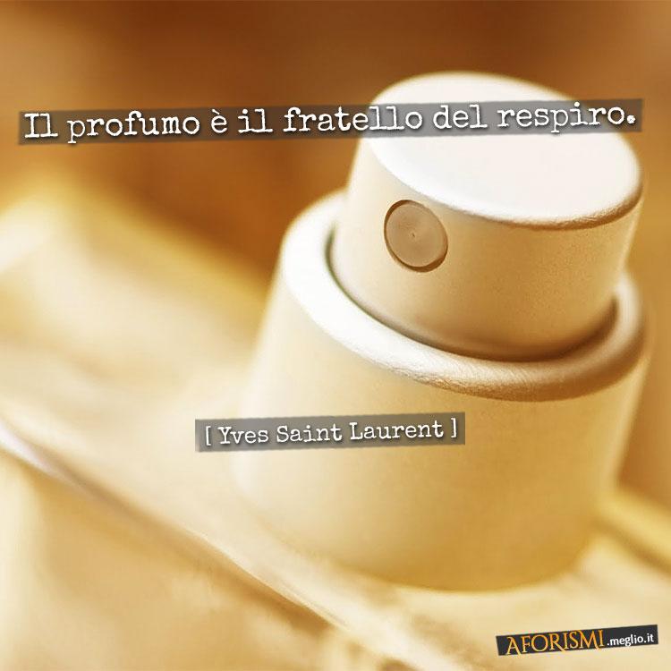 Yves Saint Laurent • Il profumo è il fratello del respiro. 40f252a8044